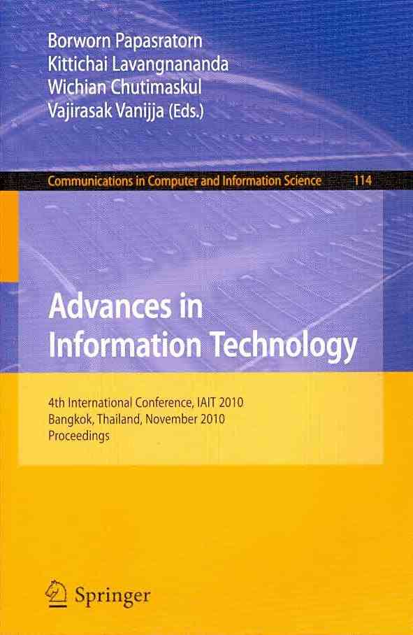 Advances in Information Technology By Papasratorn, Borworn (EDT)/ Lavangnananda, Kittichai (EDT)/ Chutimaskul, Wichian (EDT)/ Vanijja, Vajirasak (EDT)